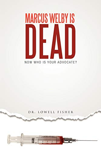 Marcus Welby is Dead By Dr. Lowell Fisher