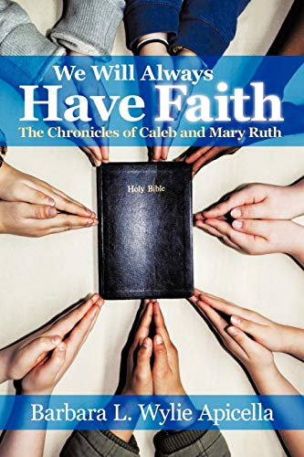 We Will Always Have Faith By Barbara L. Wylie Apicella