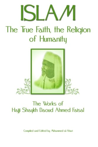 Islam, the True Faith, the Religion of Humanity By Muhammed Abdullah Al-Ahari