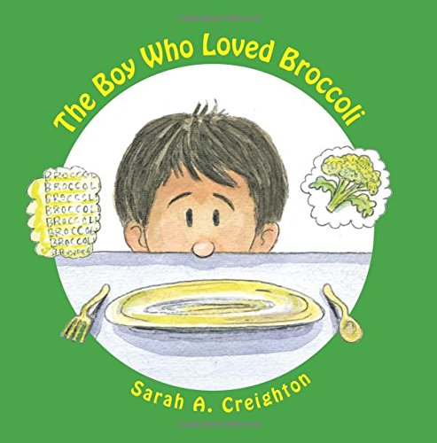 The Boy Who Loved Broccoli By Sarah A Creighton