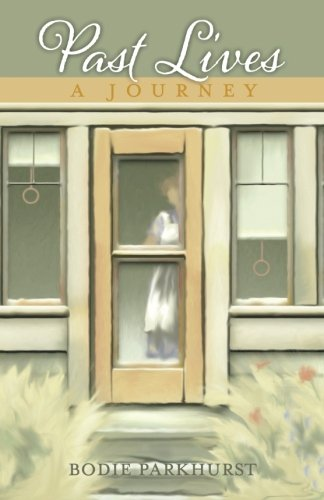 Past Lives: A Journey By Bodie Parkhurst