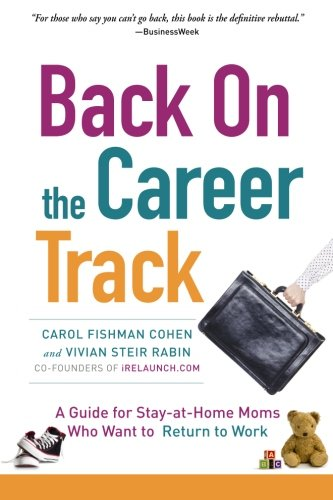 Back on the Career Track By Vivian Steir Rabin