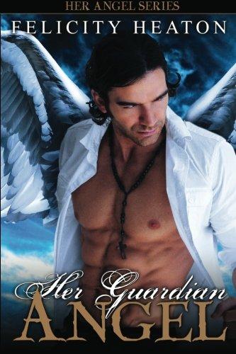 Her Guardian Angel By Felicity Heaton