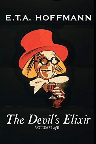 The Devil's Elixir, Vol. I of II by E.T A. Hoffman, Fiction, Fantasy By E T a Hoffmann