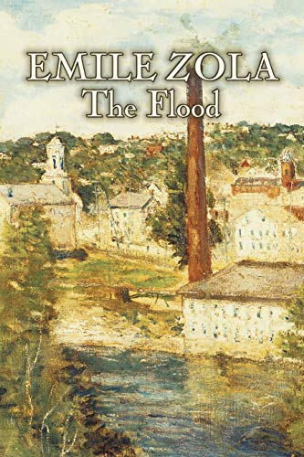 The Flood by Emile Zola, Fiction, Classics, Literary By Emile Zola