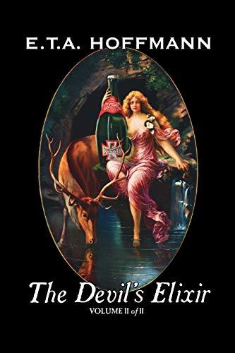 The Devil's Elixir, Vol. II of II by E.T A. Hoffman, Fiction, Fantasy By E T a Hoffmann