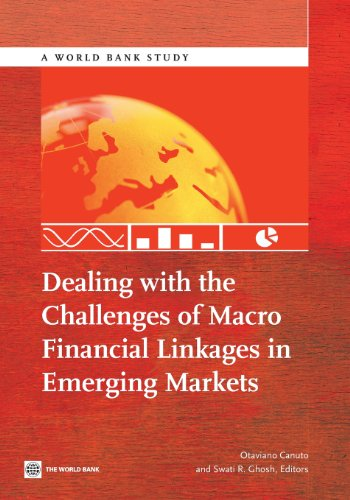 Dealing with the challenges of macro financial linkages in emerging markets By World Bank