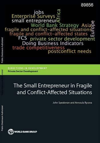 The small entrepreneur in fragile and conflict-affected situations By John Speakman