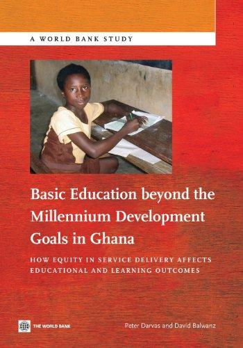 Basic education beyond the Millennium Development Goals in Ghana By Peter Darvas