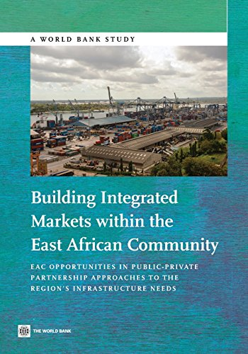 Building integrated markets within the East African community By World Bank