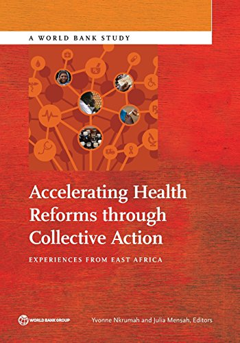 Accelerating Health Reforms through Collective Action By World Bank Group
