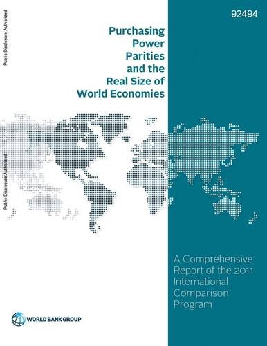 Purchasing power parities and the real size of world economies By World Bank