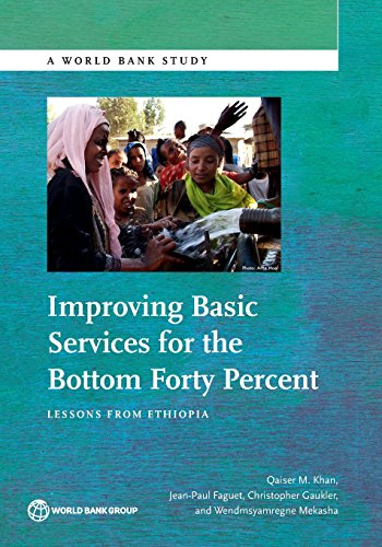 Improving Basic Services for the Bottom Forty Percent: Lessons from Ethiopia by Qaiser Khan