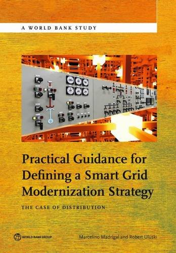 Practical guidance for defining a smart grid modernization strategy By Marcelino Madrigal