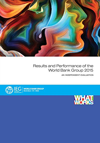 Results and performance of the World Bank Group 2015 By World Bank Independent Evaluation Group