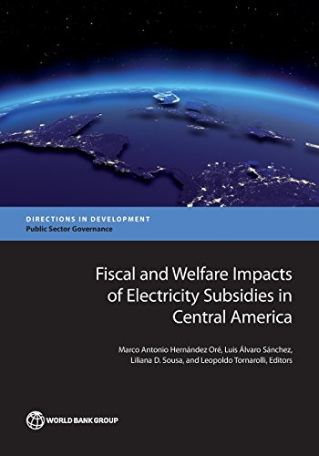 Fiscal and welfare impacts of electricity subsidies in central America By World Bank