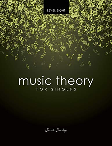 Music Theory for Singers Level 8 By Sarah Sandvig