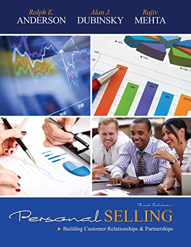 Personal Selling: Building Customer Relationships and Partnerships By Rolph Anderson