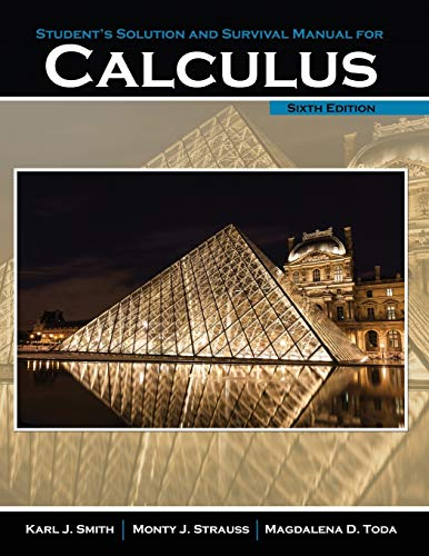Student's Solution Manual and Survival Manual for Calculus By Monty Strauss