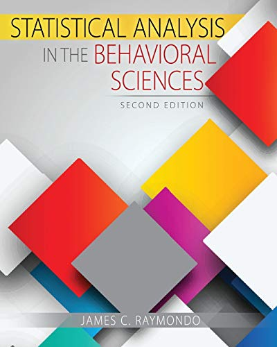 Statistical Analysis in the Behavioral Sciences By James Raymondo