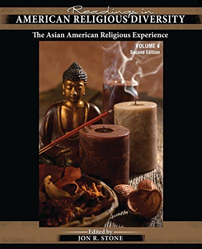 Readings in American Religious Diversity: The Asian American Religious Experience By Jon R Stone (California State University, USA)