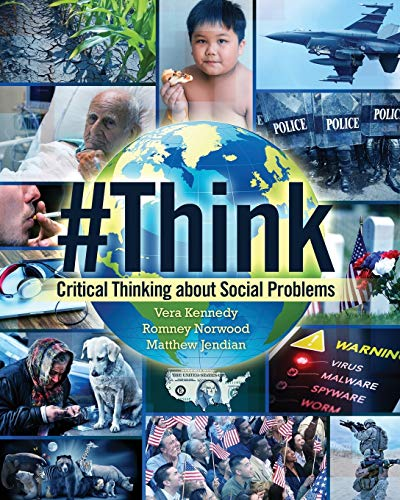 Think: Critical Thinking about Social Problems By Vera Kennedy