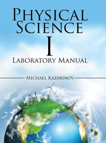 Physical Science I Laboratory Manual By Michael Kazarinov