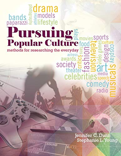Pursuing Popular Culture: Methods for Researching the Everyday By Jennifer Dunn