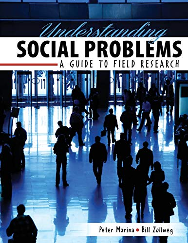 Understanding Social Problems: A Guide to Field Research By Peter Marina