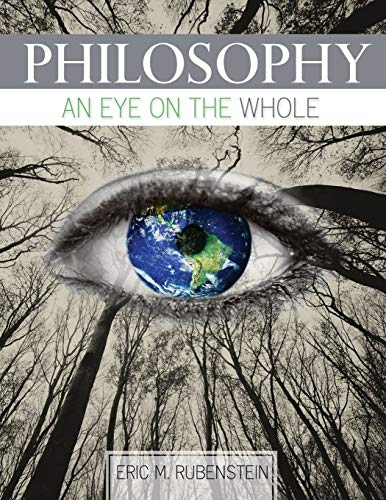 Philosophy: An Eye on the Whole By Eric Rubenstein