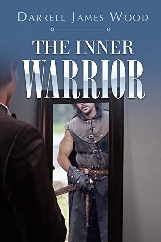 The Inner Warrior By Darrell James Wood