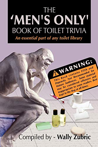 The 'Men's Only' Book of Toilet Trivia By Wally Zubric