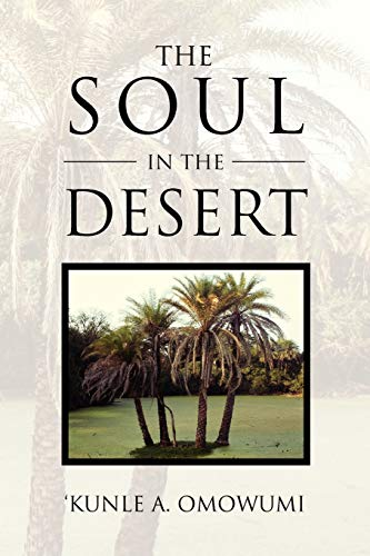 The Soul in the Desert By Kunle A Omowumi
