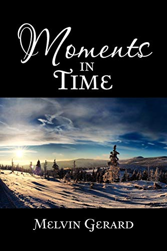 Moments in Time By Melvin Gerard