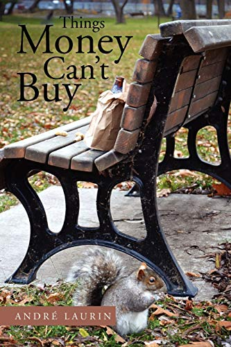 Things Money Can't Buy By Andre Laurin