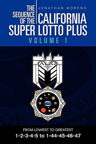 The Sequence of the California Super Lotto Plus Volume 1 By Jonathan Moreno