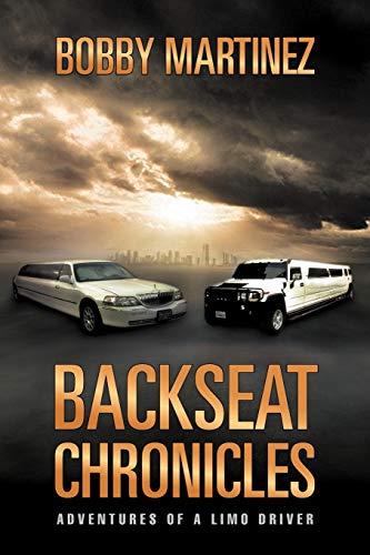 Backseat Chronicles By Bobby Martinez