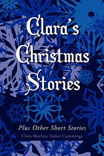Clara's Christmas Stories By Clara Marleta Taylor Cummings