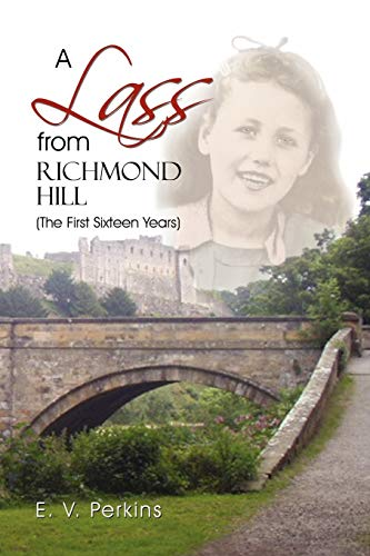 A Lass from Richmond Hill By E V Perkins