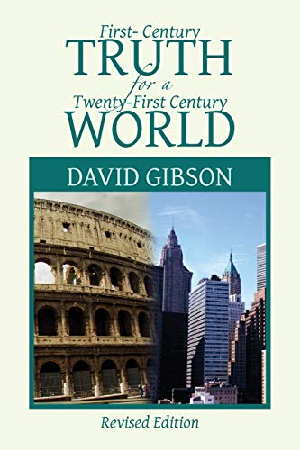 First-Century Truth for a Twenty-First Century World By David Gibson
