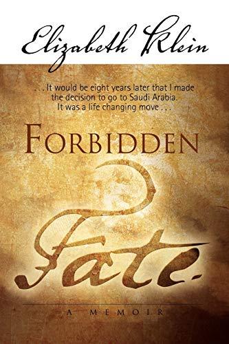 Forbidden Fate By Elizabeth Klein (University of Notre Dame Indiana)