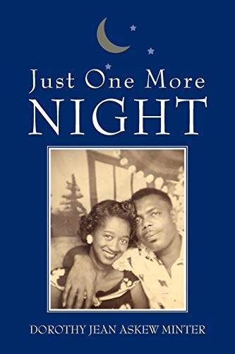 Just One More Night By Dorothy Jean Askew Minter