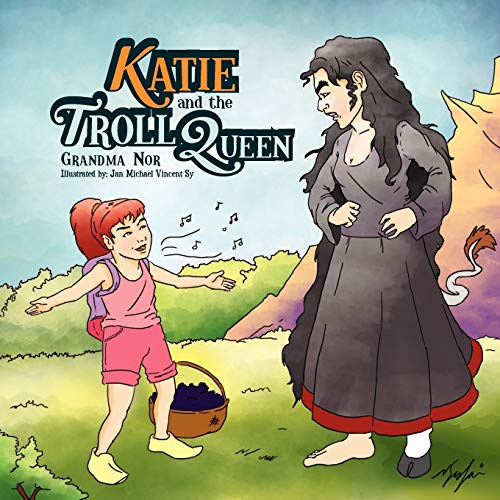 Katie and the Troll Queen By Grandma Nor