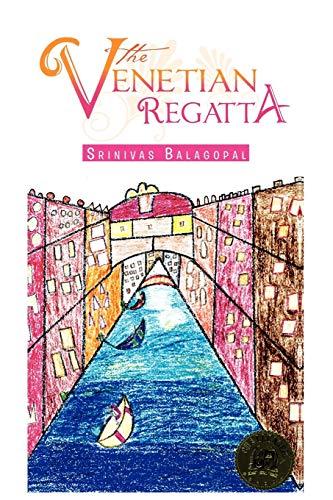The Venetian Regatta By Srinivas Balagopal