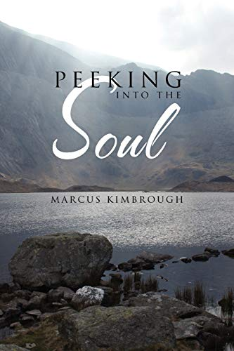 Peeking Into the Soul By Marcus Kimbrough