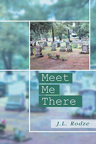 Meet Me There By J L Rodze