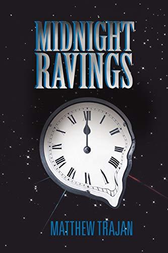Midnight Ravings By Matthew Trajan