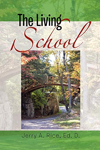 The Living School By Jerry A Ed D Rice