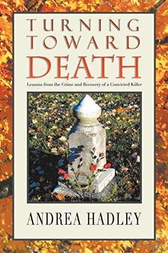 Turning Toward Death By Angela Hadley