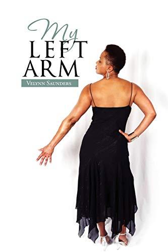 My Left Arm By Velynn Saunders